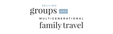 Selling Groups and Family Travel